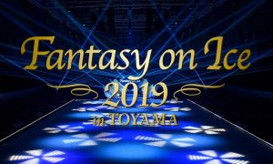 fantasy on ice 2019 in toyama day 1